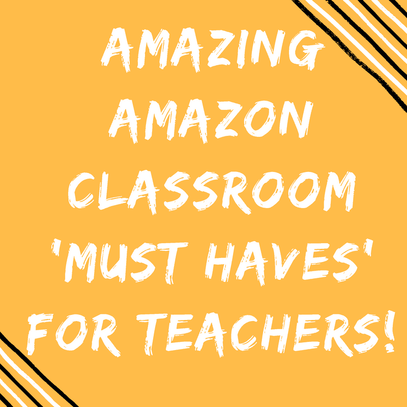 AMAZING Amazon Classroom Must Haves For Teachers