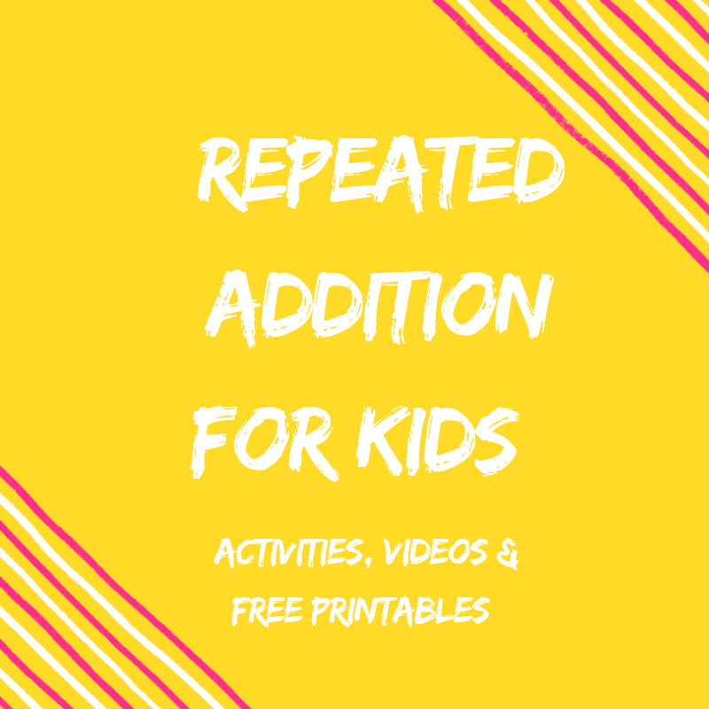Repeated Addition For Kids {Activities, Videos & Free Printables}