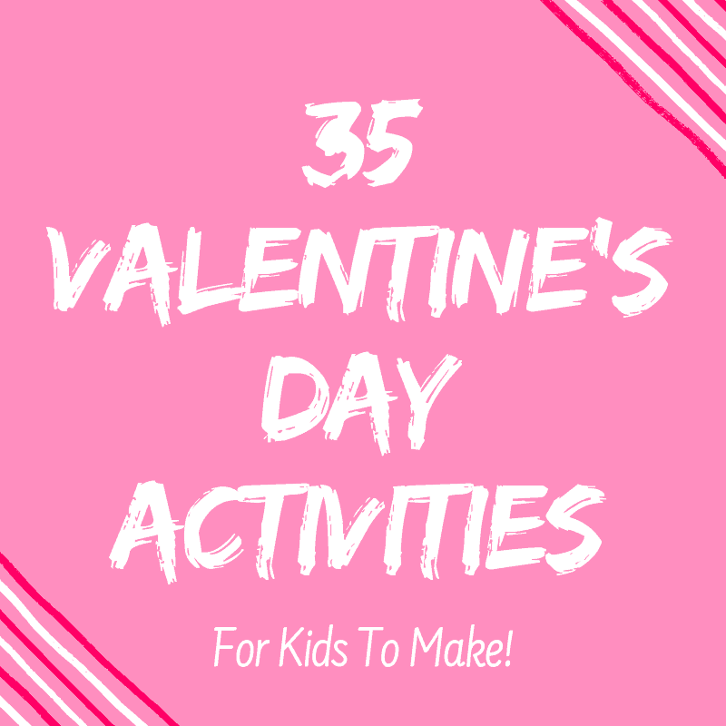 35 Valentines Day Activities For Kids {Cards, Craft & Printables}