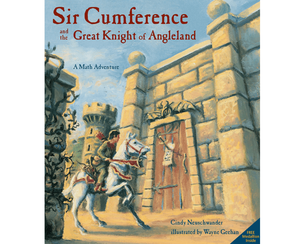 Sir Cumference and the Great Knight Of Angleland Math Picture Book