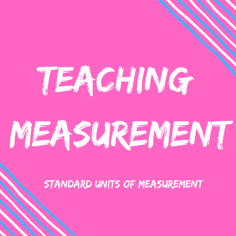 Fun Activities For Teaching Kids Standard Measurement