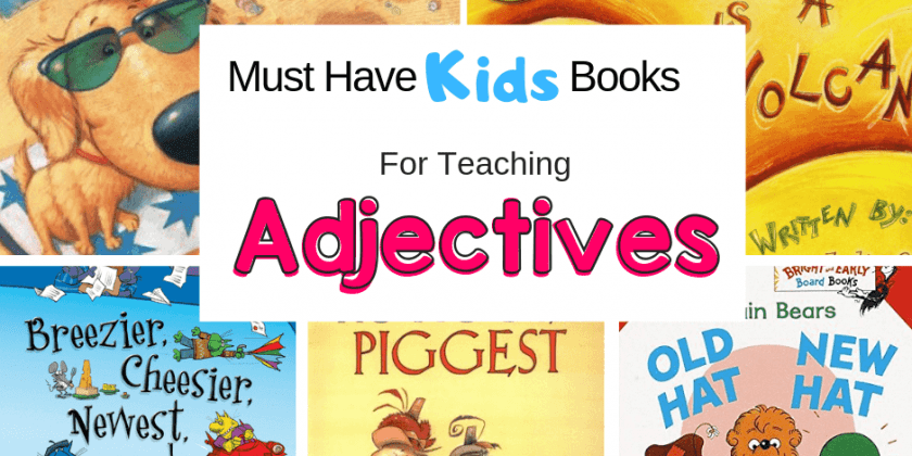 Must Have Kids Books To Teach Adjectives