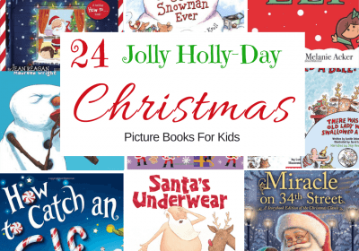 24 Of The Best Christmas Picture Books For Kids {To Read Aloud!}