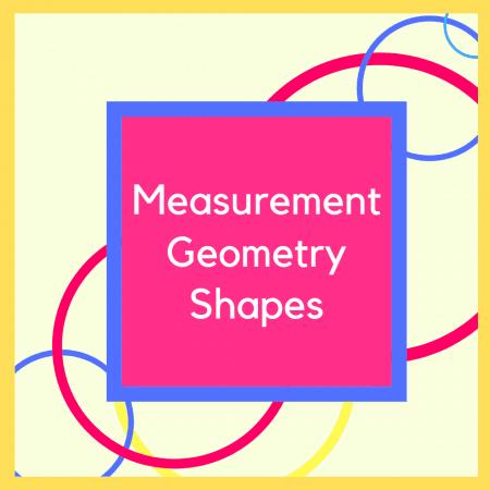 Measurement Geometry & Shapes